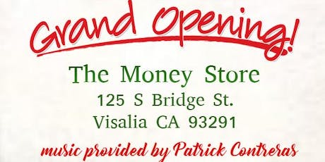 The Money Store Visalia - Ribbon Cutting/Grand Opening tickets