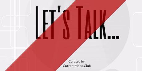 CurrentMood.Club Presents: Let's Talk... A Q&A Event... tickets