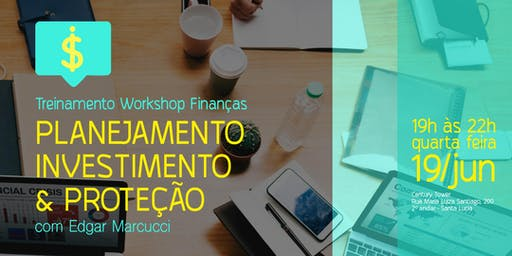 Treinamento Workshop Finanças: Planejamento, Investimento e Proteção