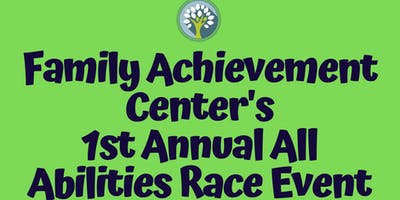 Family Achievement Center All Abilities Race