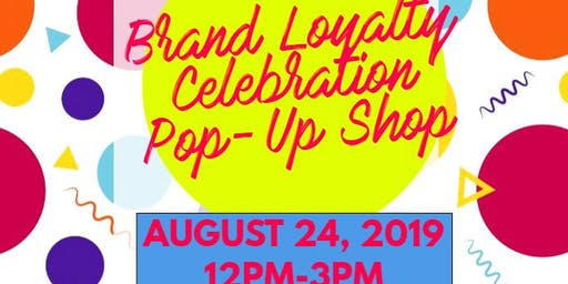 Brand Loyalty Celebration- Pop Up Event