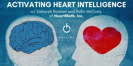 Activating Heart Intelligence w/ Deborah Rozman and Rollin McCraty of HeartMath, Inc.  tickets
