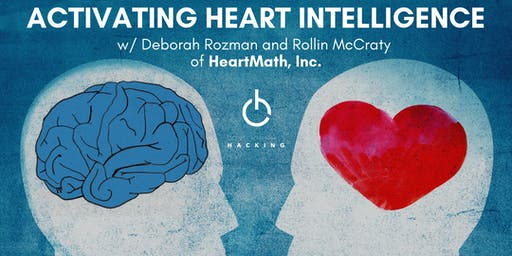 Activating Heart Intelligence w/ Deborah Rozman and Rollin McCraty of HeartMath, Inc.