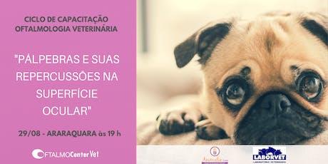 Ciclo de Capacitação Oftalmologia Veterinária - Araraquara ingressos