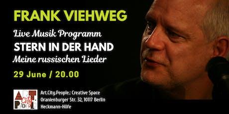 Stern in der Hand - Meine russischen Lieder / Frank Viehweg Tickets
