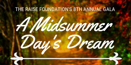 The Raise Foundation's 8th Annual Gala - A Midsummer Day's Dream tickets