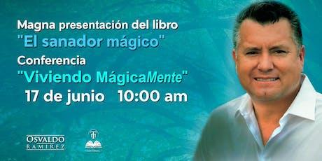"""Conferencia Viviendo MágicaMENTE. Presentación de Libro """"El Sanador Mágico"""" boletos"""