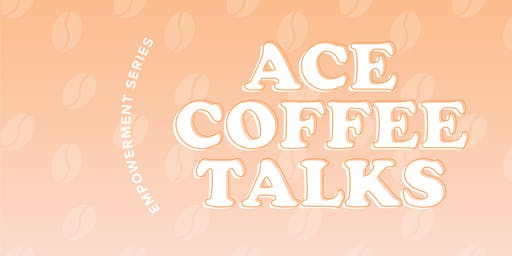 ACE Coffee Talks Vancouver - How to Create a Soul-Driven Life