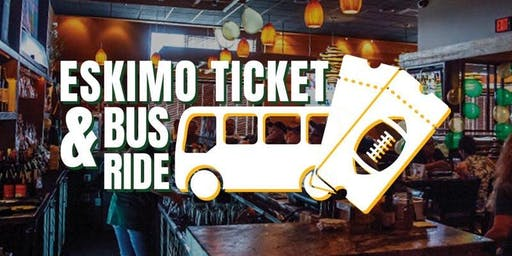 TICKET, BEER, AND A BUS TO EDMONTON ESKIMOS VS CALGARY SEPT 7-SAWMILL WEST