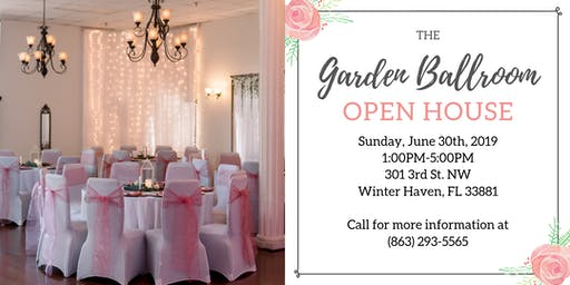 The Garden Ballroom Open House
