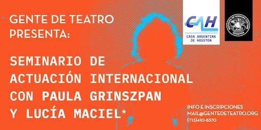 Seminario de Actuación Internacional con Paula Grinszpan y Lucia Maciel