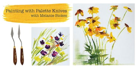 Painting with Palette Knives - Melanie Stokes, Instructor tickets