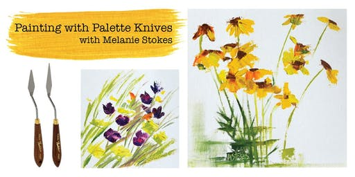 Painting with Palette Knives - Melanie Stokes, Instructor
