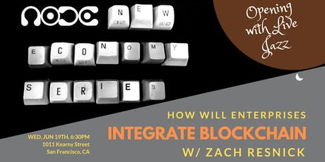 NODE New Economy Series - How Will Enterprises Integrate Blockchain?  tickets