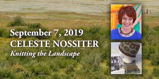 Knitting the Landscape with Celeste Nossiter