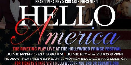"""Hello America"" Live At The Hollywood Fringe Festival tickets"
