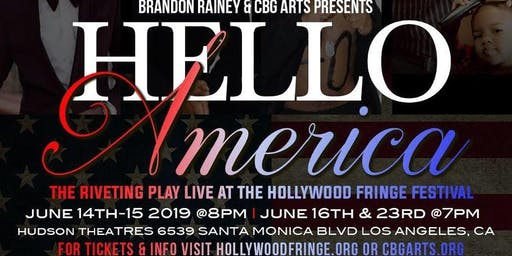 """Hello America"" Live At The Hollywood Fringe Festival"