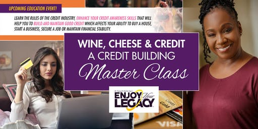 Wine, Cheese & Credit … Credit Optimization & Building Private Masterclass for Entrepreneurs