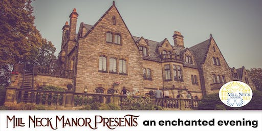 Mill Neck Manor Presents an enchanted evening