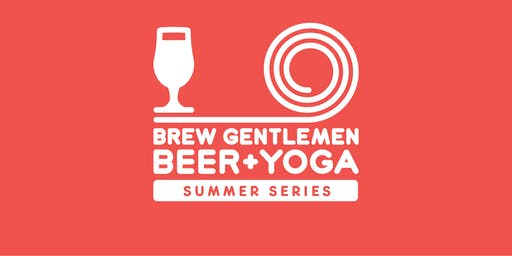 Beer + Yoga: Summer Series