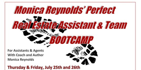 Monica Reynold's Perfect Real Estate Assistant & Team BOOTCAMP tickets