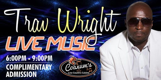 TRAV WRIGHT Performing Live @ Coaxum's Low Country Cuisine