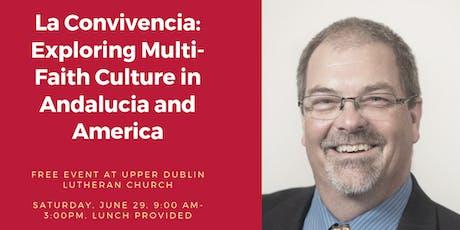 La Convivencia:  Exploring the multi-faith cultures of Andalusia and America tickets