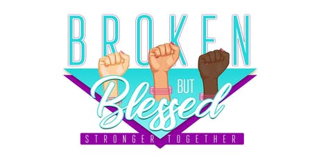 Broken But Blessed Women's Empowerment Brunch  tickets