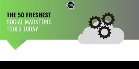THE 50 FRESHEST SOCIAL MARKETING TOOLS TODAY tickets