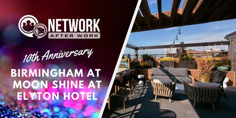 NAW Birmingham 10 Year Anniversary at Moon Shine at Elyton Hotel tickets
