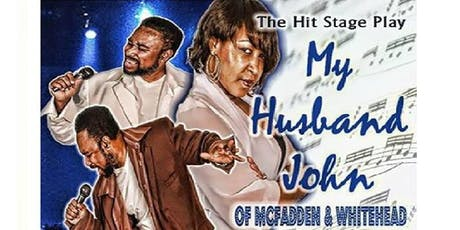 My Husband John of McFadden & Whitehead Stage Play tickets