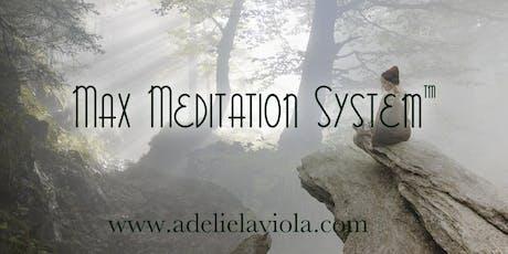 The Max Meditation System™ tickets