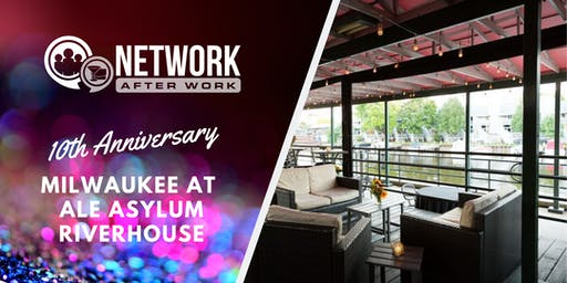 NAW Milwaukee 10 Year Anniversary at Ale Asylum Riverhouse