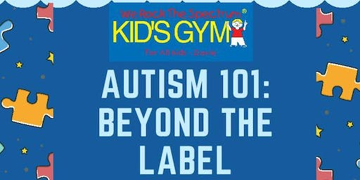 Autism 101: Beyond the Label