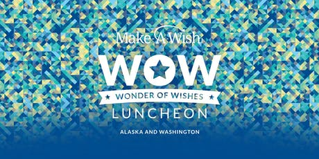 WOW: Wonder of Wishes luncheon 2019 tickets