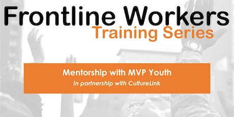 TYES Frontline Workers Training Series - Mentorship of MVP Youth 2019 tickets