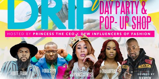 Drip Fashion Day Party & Pop Up Shop