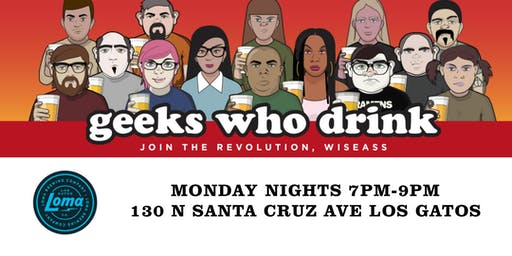 Loma Brewing Company Presents *Geeks Who Drink - Monday Night Trivia*