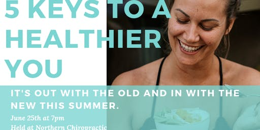 5 Keys To A Healthier You!