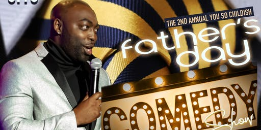 You So Childish Father's Day Comedy Show (2nd Annual)