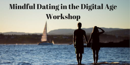 Mindful Dating in the Digital Age