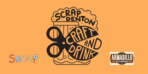 SCRAP Denton Craft & Drink!