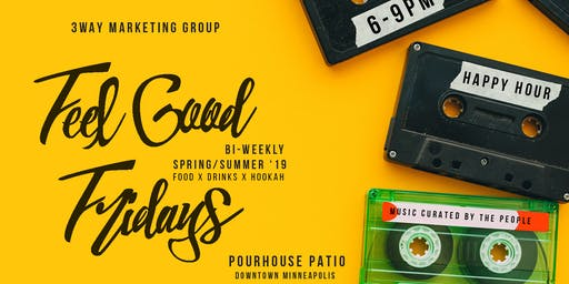3WayMG :: #FEELGOODFRIDAYS :: HAPPY HOUR @ POURHOUSE (DOWNTOWN PATIO)