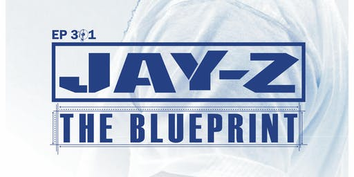 "HIP HOP BOOK CLUB 301: ""The Blueprint"" x Jay-Z"