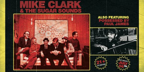 Mike Clark and the Sugar Sounds with Possessed by Paul James tickets