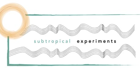 Subtropical Experiments - Stories, Science, Jazz tickets