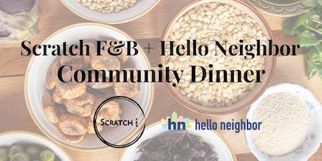 Scratch F&B + Hello Neighbor Community Dinner  tickets