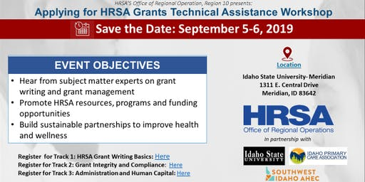 Idaho Grant Technical Assistance Workshop: Track 1 - HRSA Grant Writing Basics