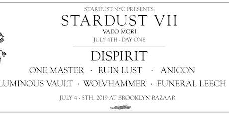 STARDUST VII: Vado Mori - July 4th tickets