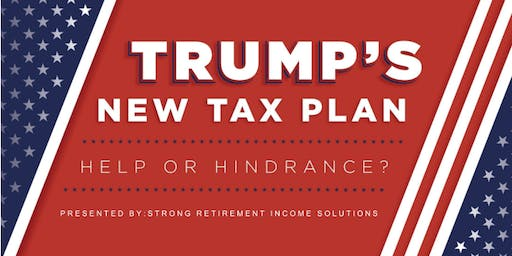 Trump's New Tax Plan - Help or Hindrance